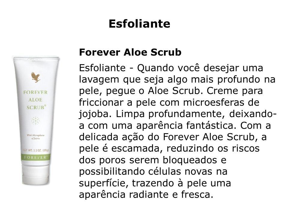 Esfoliante Forever Aloe Scrub Esfoliante - Quando você desejar uma lavagem que seja algo mais profundo na pele, pegue o Aloe Scrub. Creme para friccio