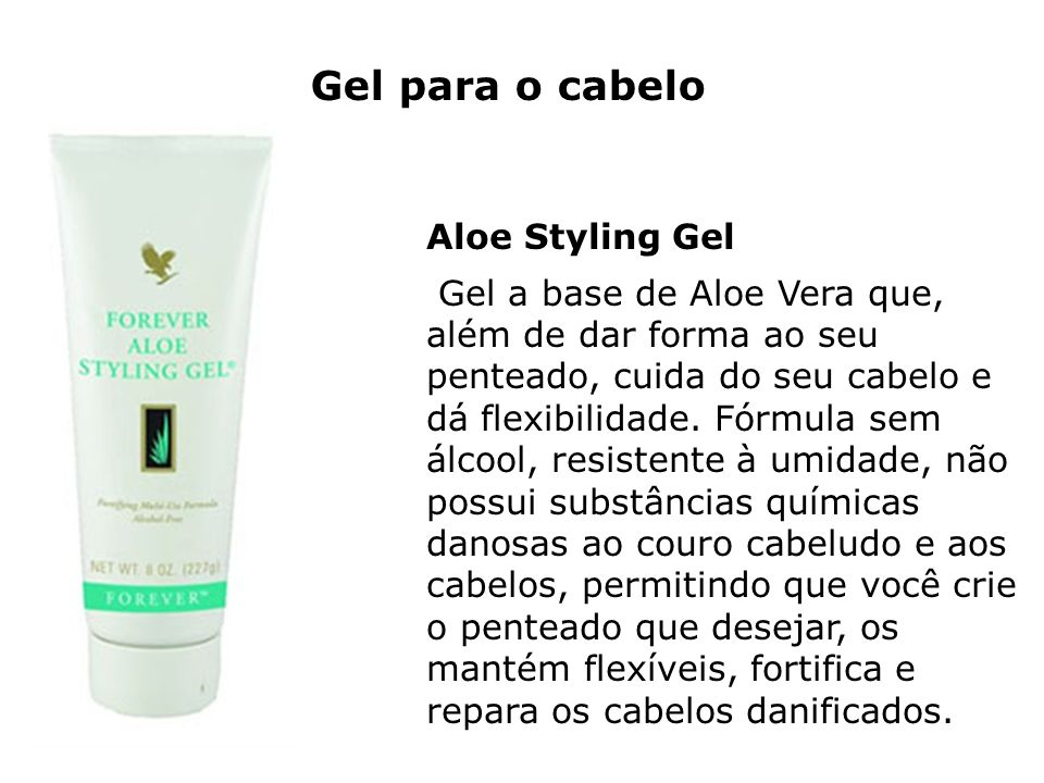 Aloe Styling Gel Gel a base de Aloe Vera que, além de dar forma ao seu penteado, cuida do seu cabelo e dá flexibilidade. Fórmula sem álcool, resistent
