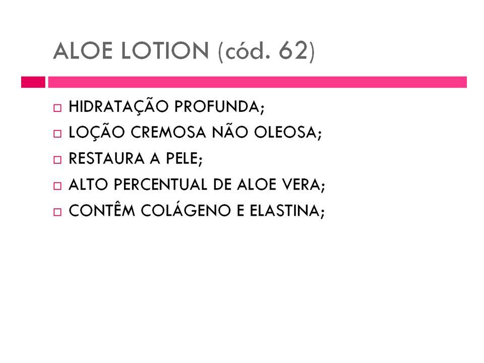 Loção de Aloe Aloe Lotion Uma maravilhosa loção feita à base de Aloe, colágeno, jojoba e vitamina E. É uma magistral combinação desintoxicante, rejuve
