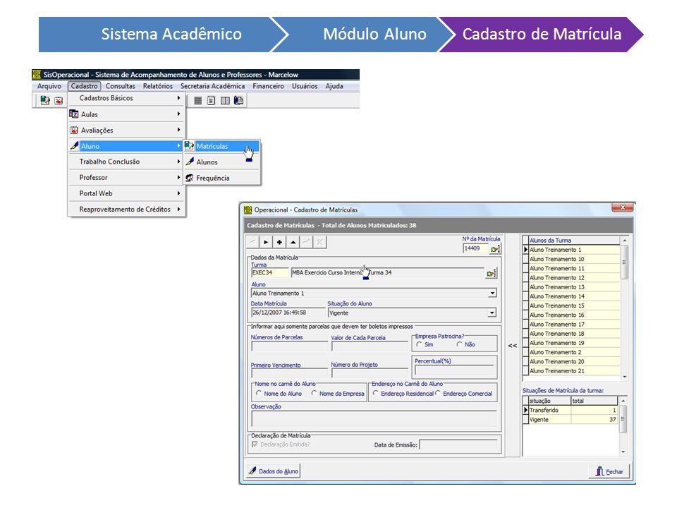 Sistema AcadêmicoMódulo AlunoCadastro de Matrícula