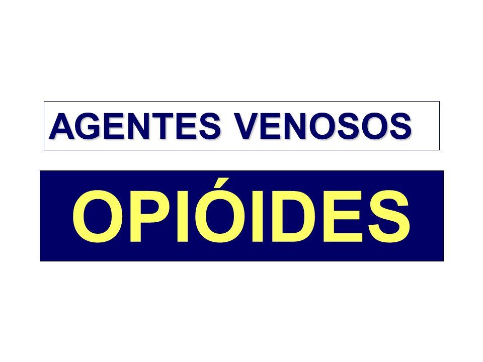 OPIÓIDES AGENTES VENOSOS