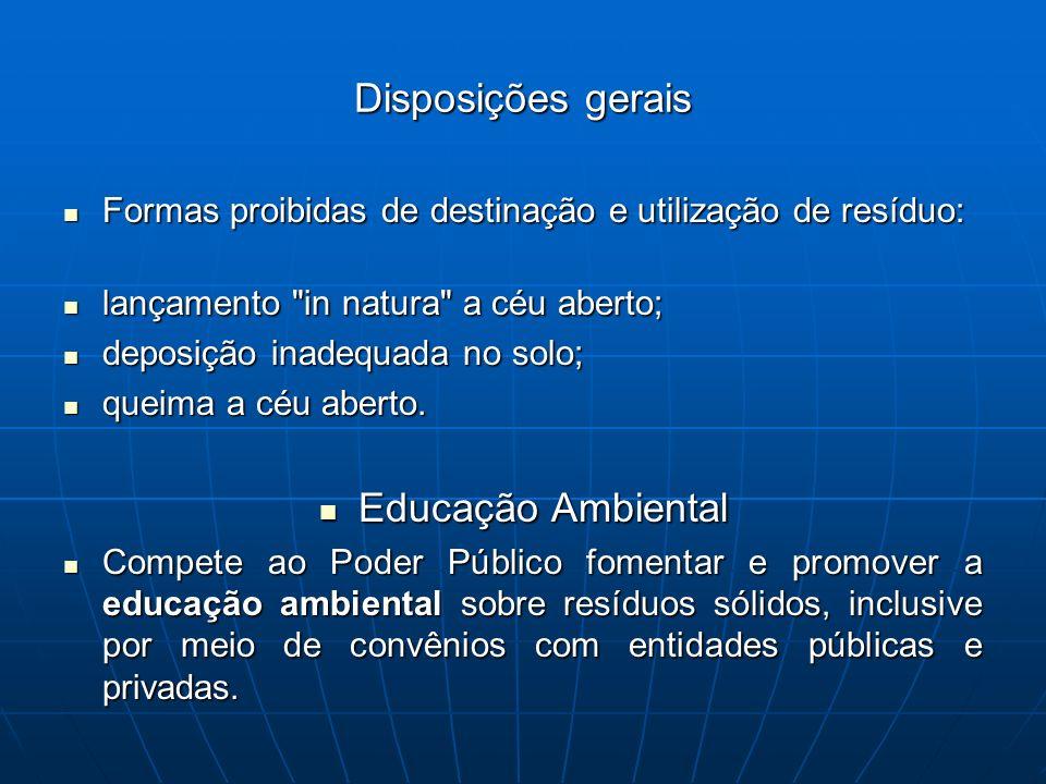 Disposições gerais Formas proibidas de destinação e utilização de resíduo: Formas proibidas de destinação e utilização de resíduo: lançamento