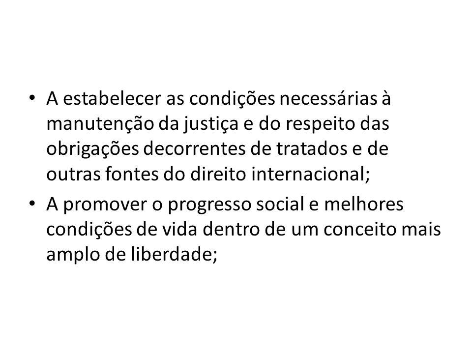 A estabelecer as condições necessárias à manutenção da justiça e do respeito das obrigações decorrentes de tratados e de outras fontes do direito inte