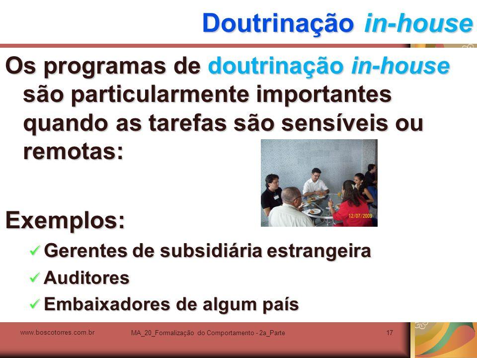 MA_20_Formalização do Comportamento - 2a_Parte17 Doutrinação in-house Os programas de doutrinação in-house são particularmente importantes quando as t