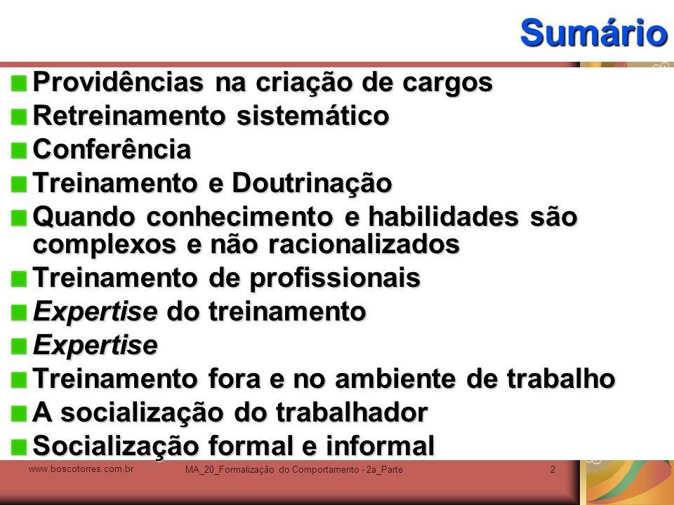MA_20_Formalização do Comportamento - 2a_Parte2Sumário Providências na criação de cargos Retreinamento sistemático Conferência Treinamento e Doutrinaç