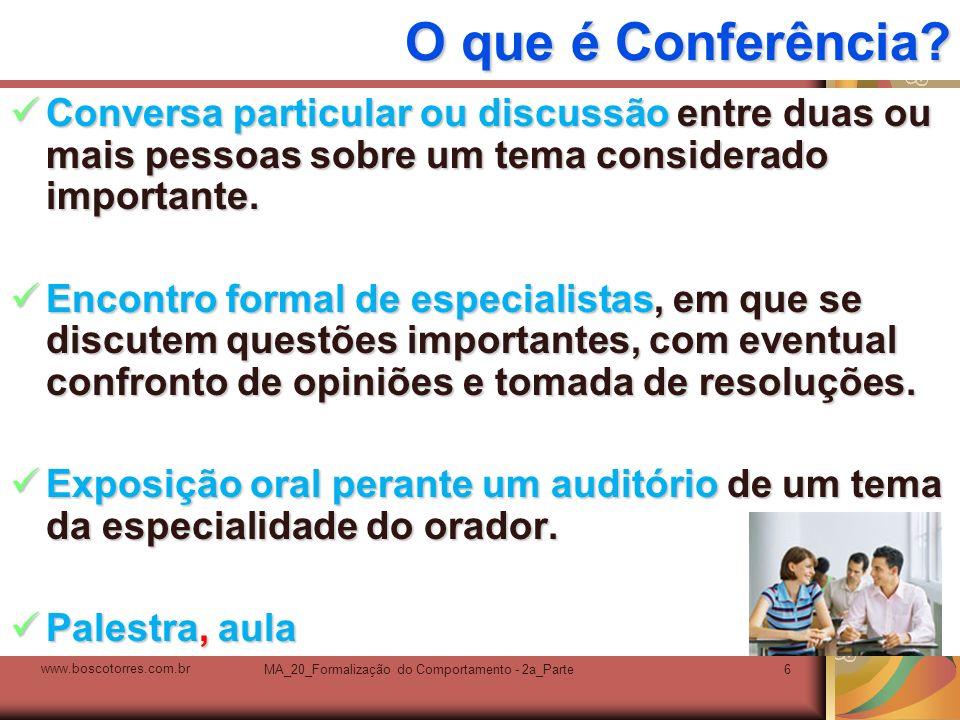 MA_20_Formalização do Comportamento - 2a_Parte6 O que é Conferência? Conversa particular ou discussão entre duas ou mais pessoas sobre um tema conside