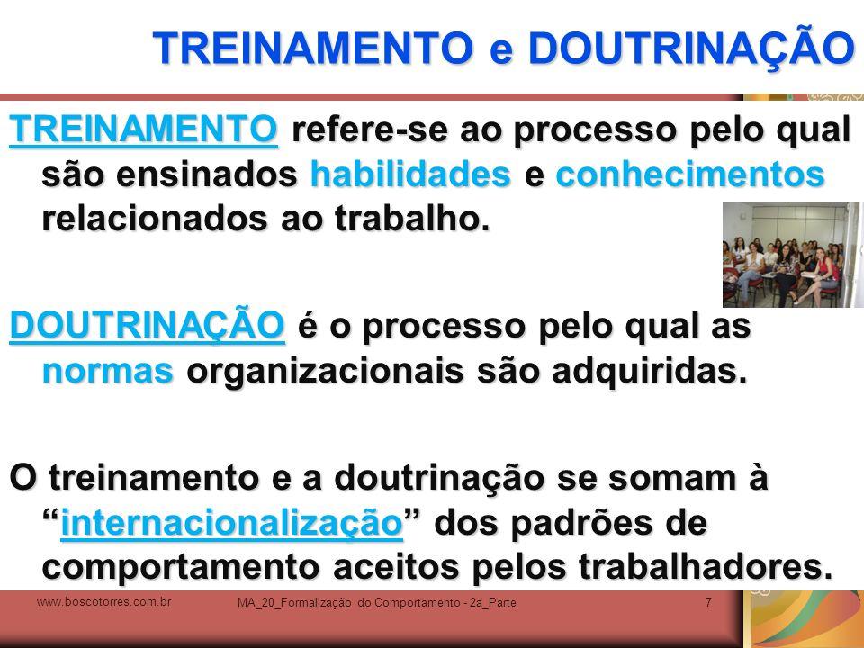 MA_20_Formalização do Comportamento - 2a_Parte7 TREINAMENTO e DOUTRINAÇÃO TREINAMENTO refere-se ao processo pelo qual são ensinados habilidades e conh
