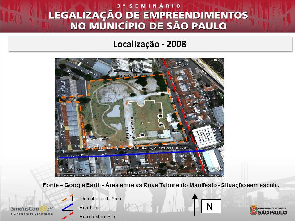 Fonte – Google Earth - Área entre as Ruas Tabor e do Manifesto - Situação sem escala. Delimitação da Área. N Rua Tabor Rua do Manifesto Localização -