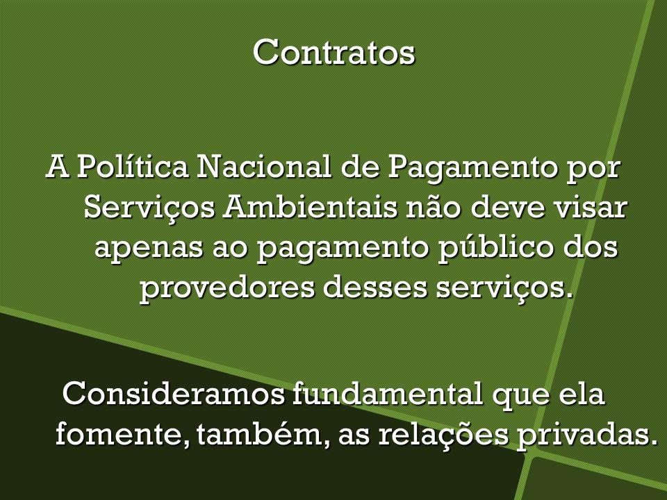 Contratos A Política Nacional de Pagamento por Serviços Ambientais não deve visar apenas ao pagamento público dos provedores desses serviços. Consider