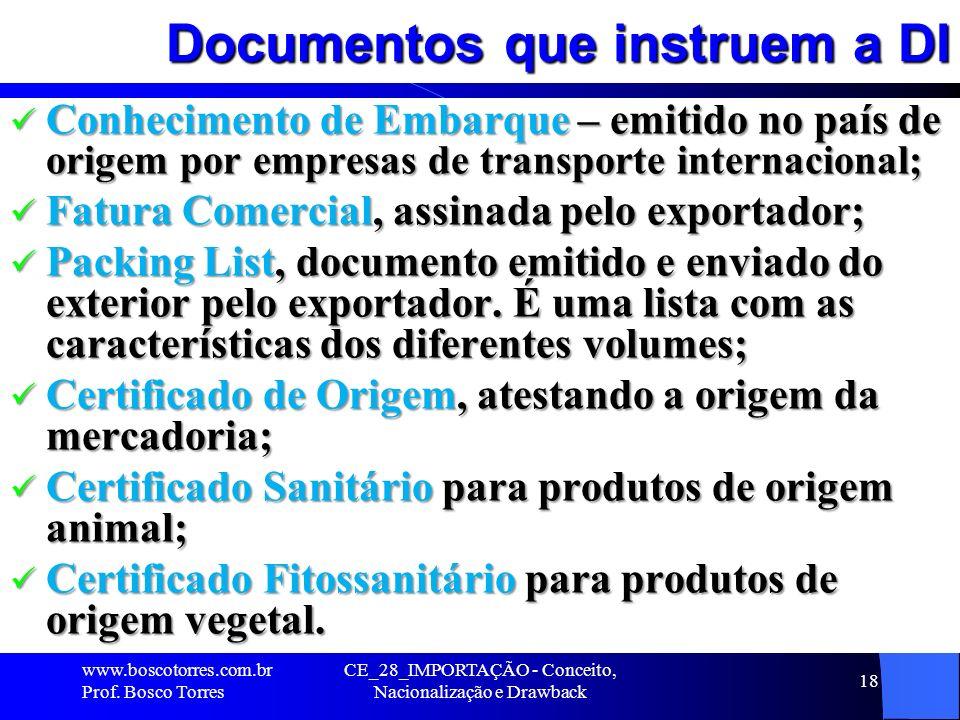 CE_28_IMPORTAÇÃO - Conceito, Nacionalização e Drawback 18 Documentos que instruem a DI Conhecimento de Embarque – emitido no país de origem por empres