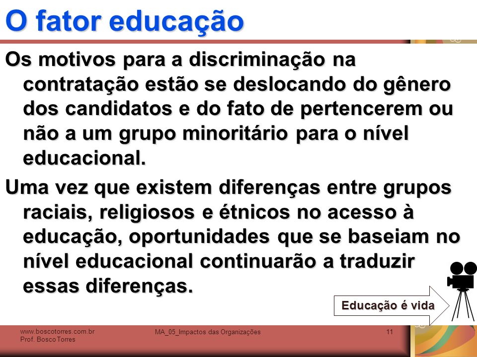 O fator educação Os motivos para a discriminação na contratação estão se deslocando do gênero dos candidatos e do fato de pertencerem ou não a um grup