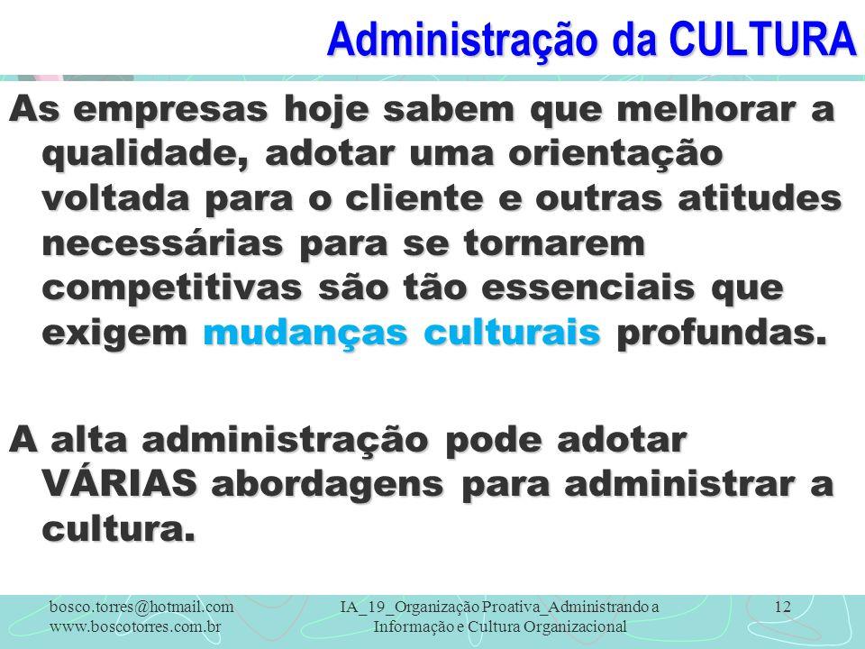 Administração da CULTURA As empresas hoje sabem que melhorar a qualidade, adotar uma orientação voltada para o cliente e outras atitudes necessárias p