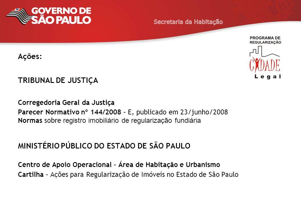 Ações: TRIBUNAL DE JUSTIÇA Corregedoria Geral da Justiça Parecer Normativo nº 144/2008 – E, publicado em 23/junho/2008 Normas sobre registro imobiliár