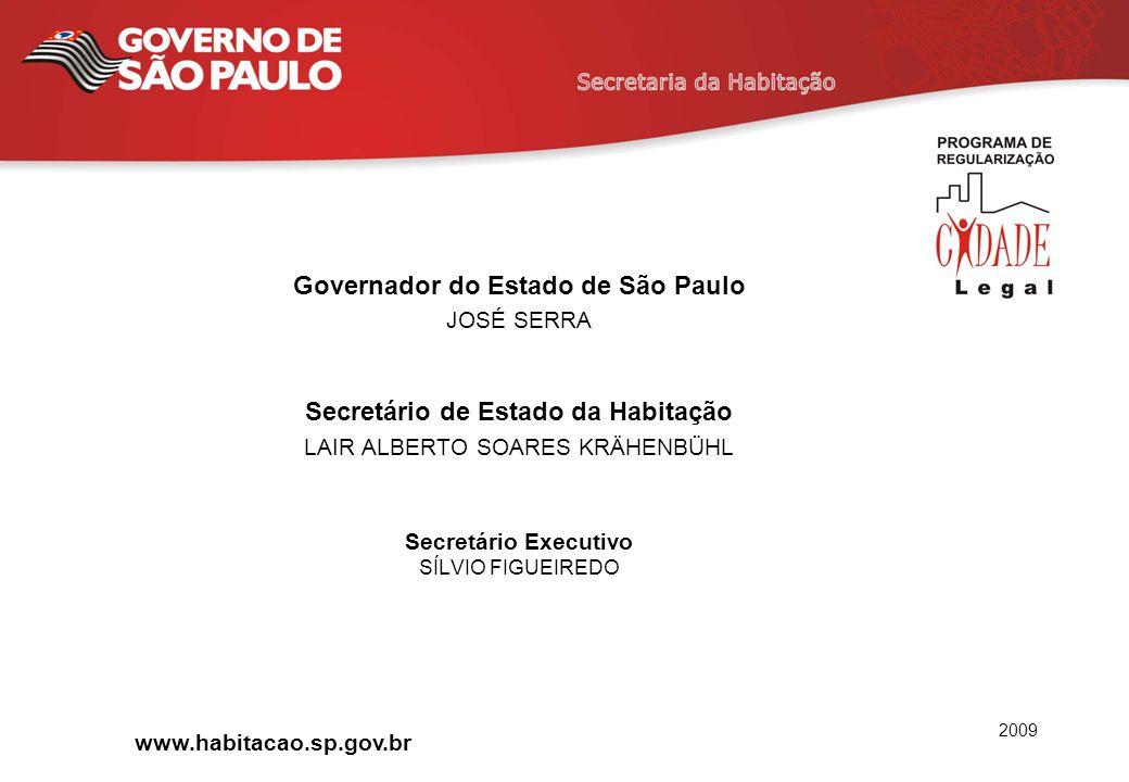 Governador do Estado de São Paulo JOSÉ SERRA Secretário de Estado da Habitação LAIR ALBERTO SOARES KRÄHENBÜHL Secretário Executivo SÍLVIO FIGUEIREDO h