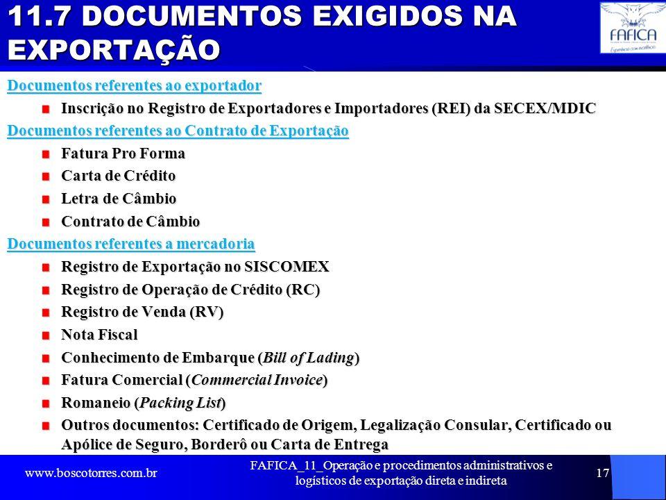 11.7 DOCUMENTOS EXIGIDOS NA EXPORTAÇÃO Documentos referentes ao exportador Inscrição no Registro de Exportadores e Importadores (REI) da SECEX/MDIC Do