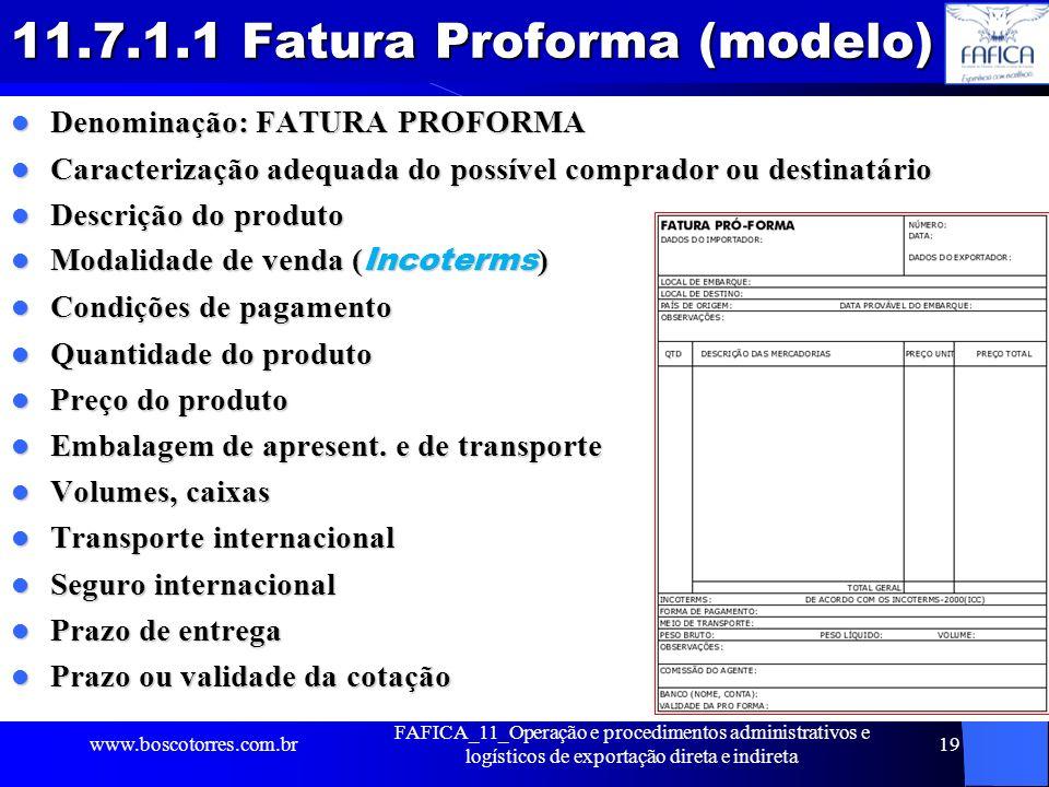 11.7.1.1 Fatura Proforma (modelo) Denominação: FATURA PROFORMA Denominação: FATURA PROFORMA Caracterização adequada do possível comprador ou destinatá