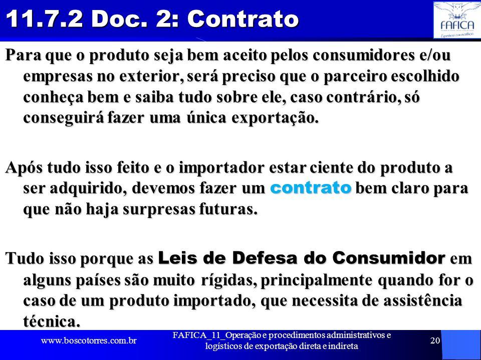 11.7.2 Doc. 2: Contrato Para que o produto seja bem aceito pelos consumidores e/ou empresas no exterior, será preciso que o parceiro escolhido conheça