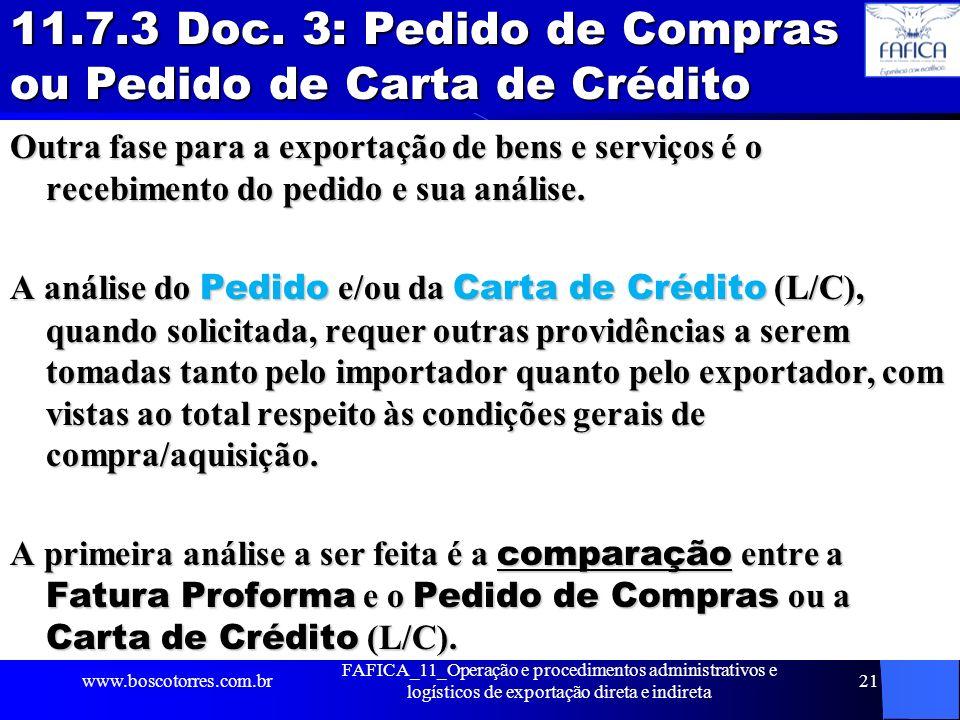 11.7.3 Doc. 3: Pedido de Compras ou Pedido de Carta de Crédito Outra fase para a exportação de bens e serviços é o recebimento do pedido e sua análise