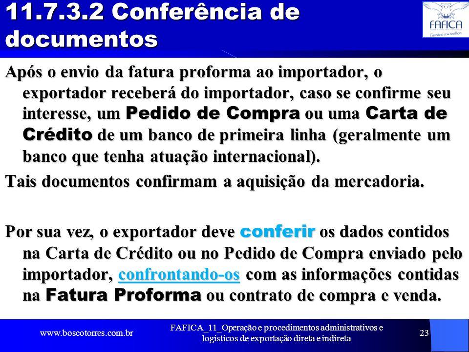 11.7.3.2 Conferência de documentos Após o envio da fatura proforma ao importador, o exportador receberá do importador, caso se confirme seu interesse,