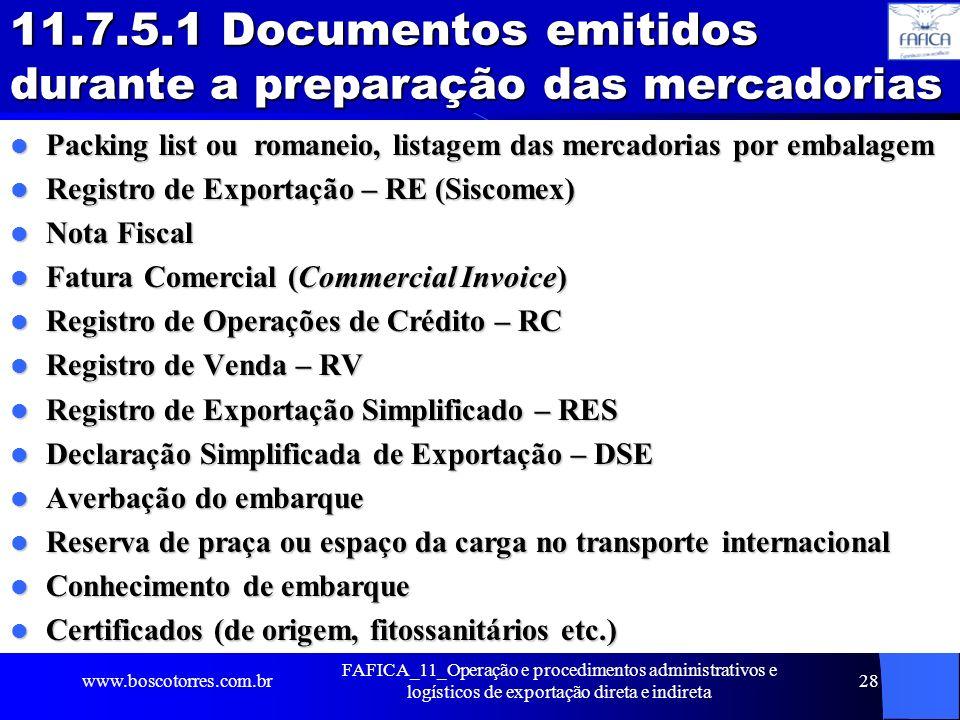 11.7.5.1 Documentos emitidos durante a preparação das mercadorias Packing list ou romaneio, listagem das mercadorias por embalagem Packing list ou rom