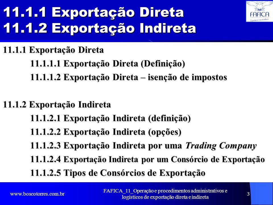 11.1.1 Exportação Direta 11.1.2 Exportação Indireta 11.1.1 Exportação Direta 11.1.1.1 Exportação Direta (Definição) 11.1.1.2 Exportação Direta – isenç