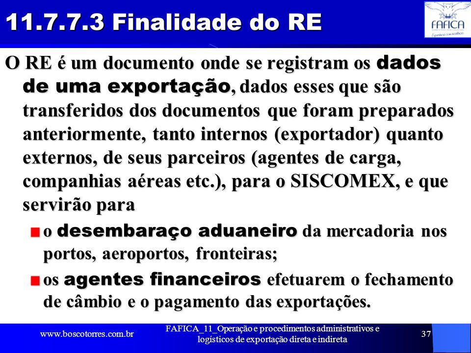 11.7.7.3 Finalidade do RE O RE é um documento onde se registram os dados de uma exportação, dados esses que são transferidos dos documentos que foram