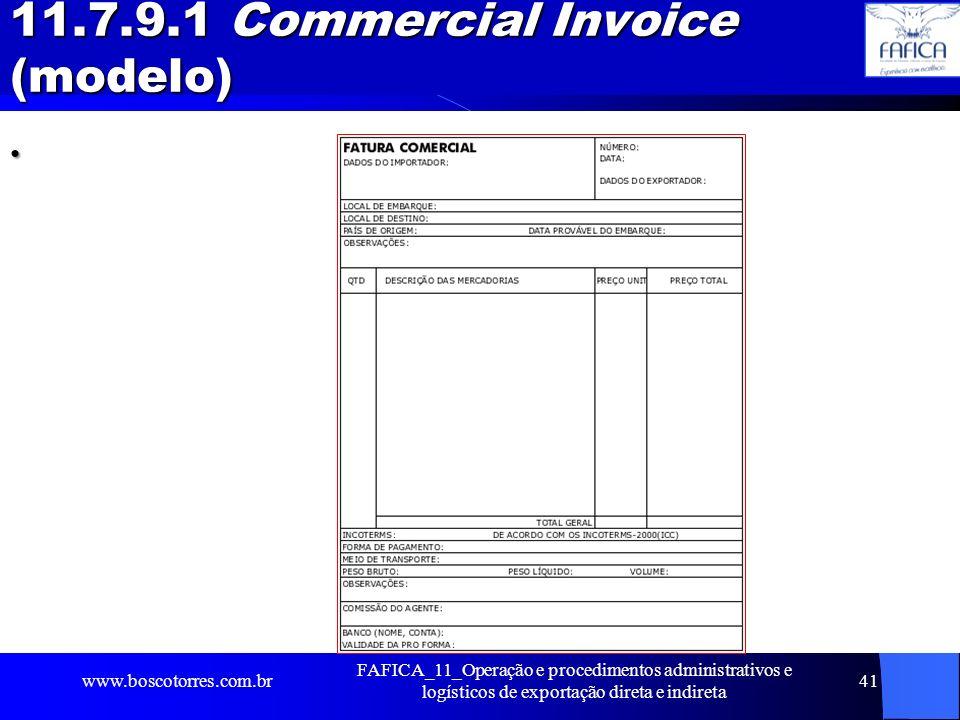 11.7.9.1 Commercial Invoice (modelo). www.boscotorres.com.br FAFICA_11_Operação e procedimentos administrativos e logísticos de exportação direta e in