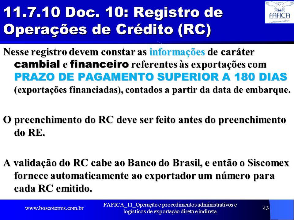 11.7.10 Doc. 10: Registro de Operações de Crédito (RC) Nesse registro devem constar as informações de caráter cambial e financeiro referentes às expor