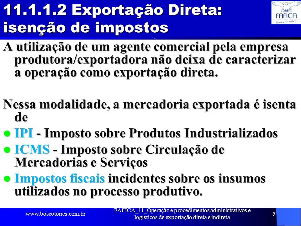 FAFICA_11_Operação e procedimentos administrativos e logísticos de exportação direta e indireta 5 11.1.1.2 Exportação Direta: isenção de impostos A ut