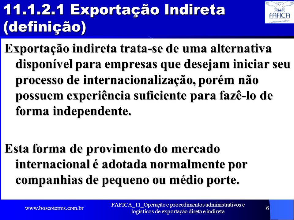 11.1.2.1 Exportação Indireta (definição) Exportação indireta trata-se de uma alternativa disponível para empresas que desejam iniciar seu processo de