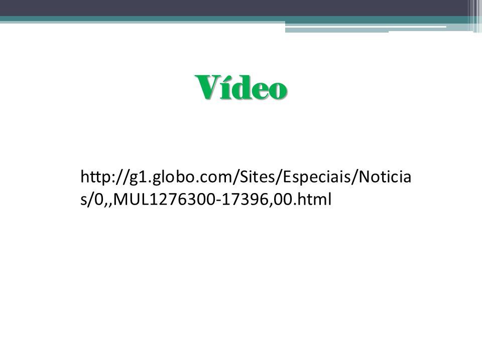 Vídeo http://g1.globo.com/Sites/Especiais/Noticia s/0,,MUL1276300-17396,00.html