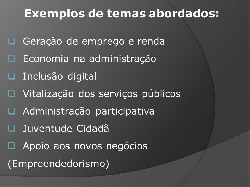 Geração de emprego e renda Economia na administração Inclusão digital Vitalização dos serviços públicos Administração participativa Juventude Cidadã A