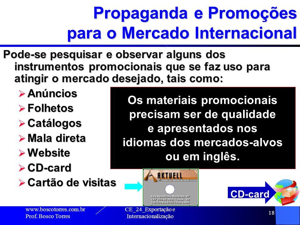 CE_24_Exportação e Internacionalização 18 Propaganda e Promoções para o Mercado Internacional Pode-se pesquisar e observar alguns dos instrumentos pro