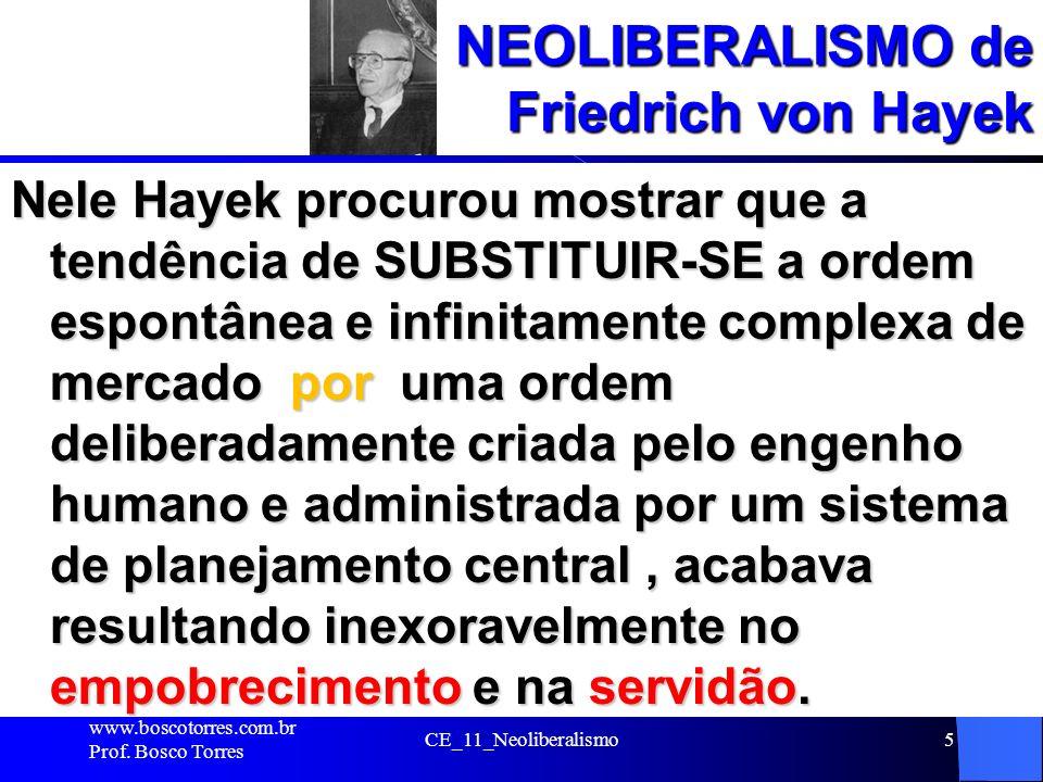 NEOLIBERALISMO de Friedrich von Hayek No livro, Hayek expôs os princípios mais gerais da sua doutrina que era basicamente PRIVATIVISTA, (embora ele aceitasse a intervenção estatal em uns poucos casos), na qual alegava que O CRESCENTE CONTROLE DO ESTADO LEVARIA FATALMENTE À COMPLETA PERDA DA LIBERDADE.