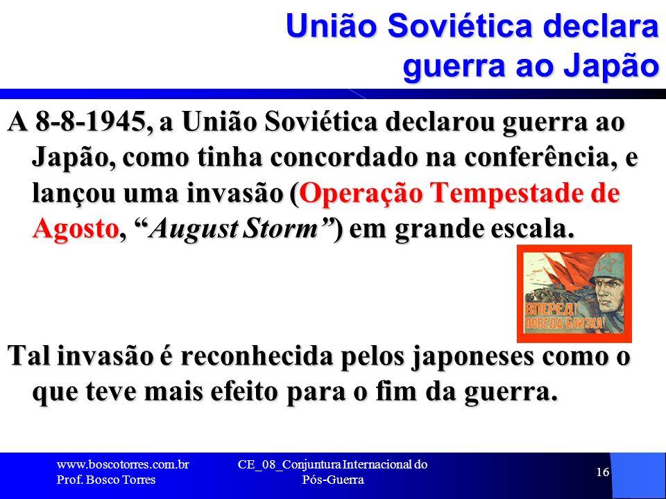 União Soviética declara guerra ao Japão A 8-8-1945, a União Soviética declarou guerra ao Japão, como tinha concordado na conferência, e lançou uma inv