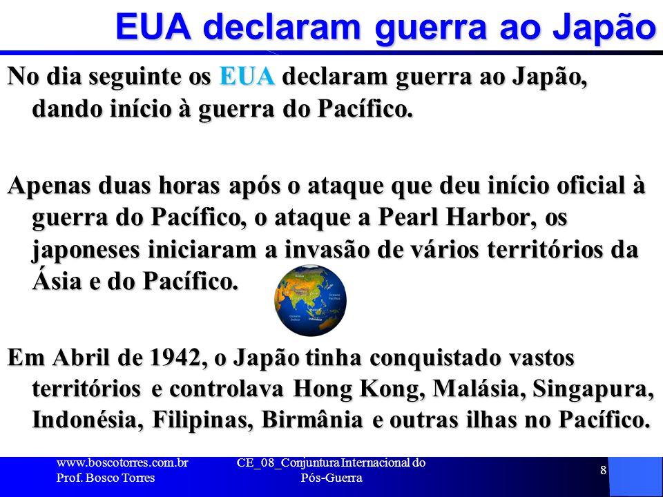 EUA declaram guerra ao Japão No dia seguinte os EUA declaram guerra ao Japão, dando início à guerra do Pacífico. Apenas duas horas após o ataque que d