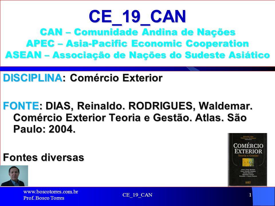 CE_19_CAN1 CE_19_CAN CAN – Comunidade Andina de Nações APEC – Asia-Pacific Economic Cooperation ASEAN – Associação de Nações do Sudeste Asiático DISCI