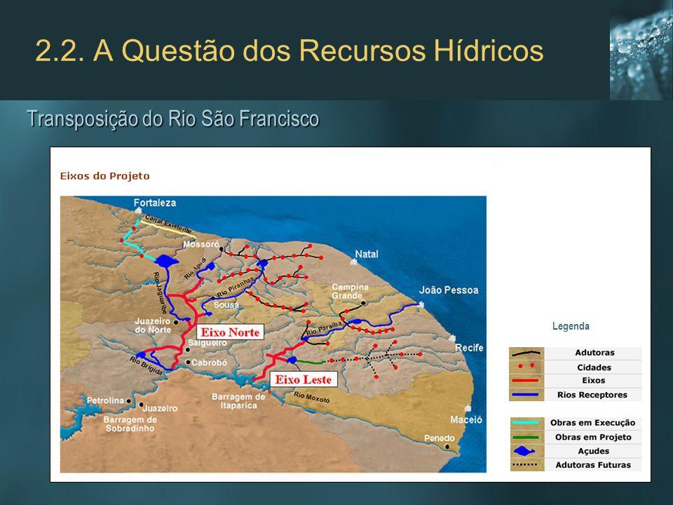 2.2. A Questão dos Recursos Hídricos Transposição do Rio São Francisco Legenda