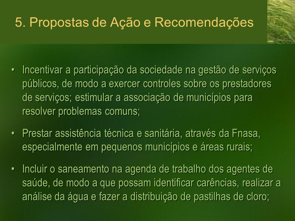 5. Propostas de Ação e Recomendações Incentivar a participação da sociedade na gestão de serviços públicos, de modo a exercer controles sobre os prest
