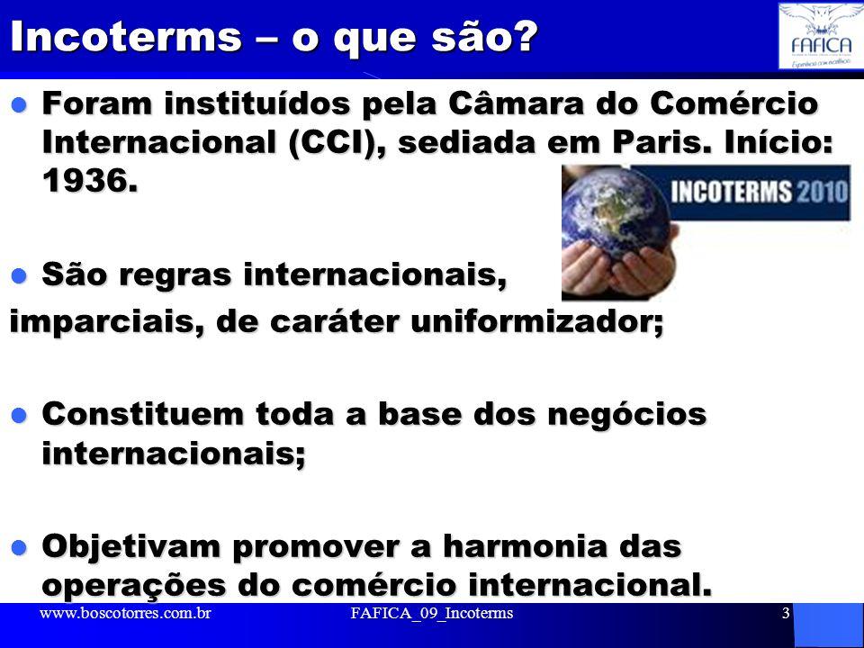 Incoterms – o que são? Foram instituídos pela Câmara do Comércio Internacional (CCI), sediada em Paris. Início: 1936. Foram instituídos pela Câmara do