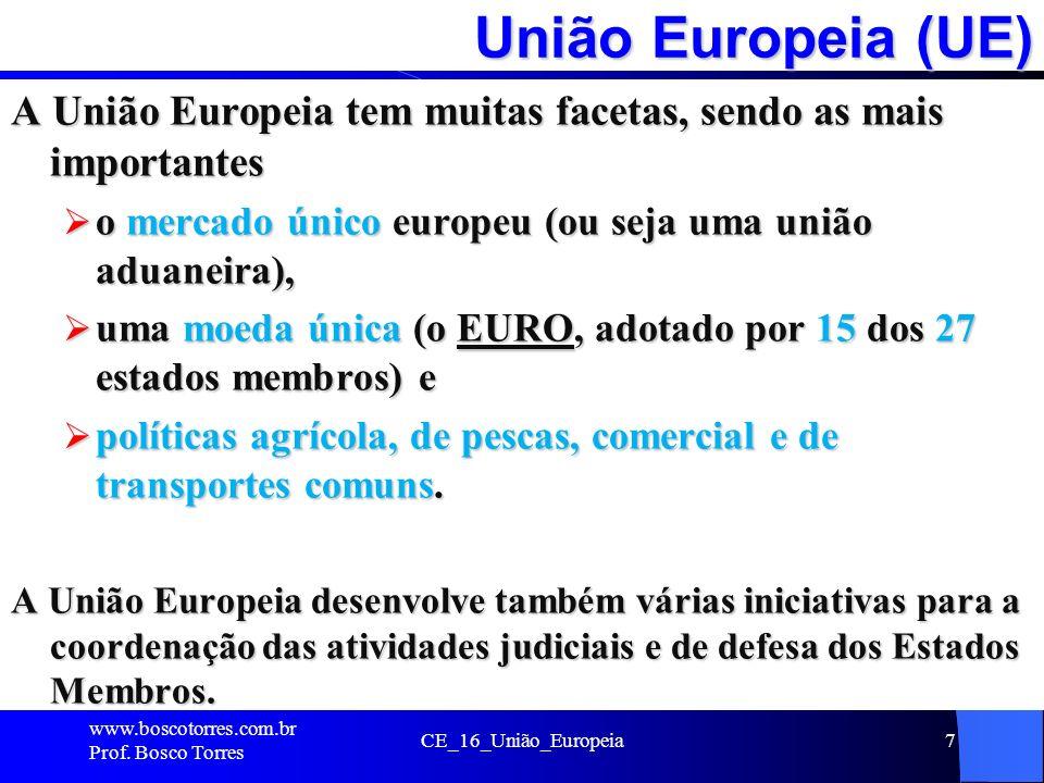 União Europeia (UE) A União Europeia tem muitas facetas, sendo as mais importantes o mercado único europeu (ou seja uma união aduaneira), o mercado ún