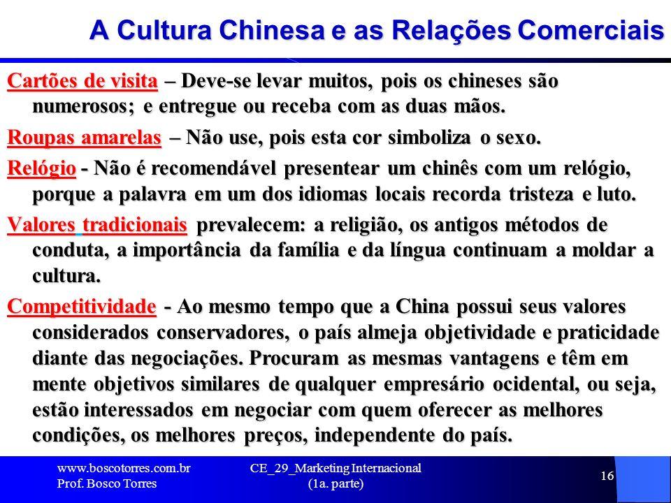 A Cultura Chinesa e as Relações Comerciais Cartões de visita – Deve-se levar muitos, pois os chineses são numerosos; e entregue ou receba com as duas