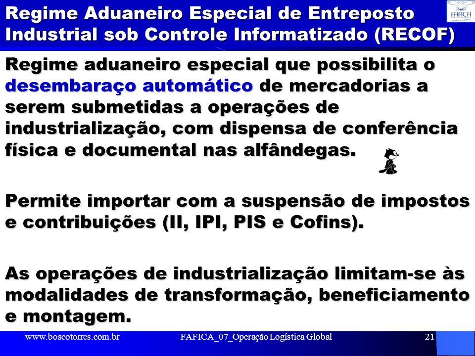 Regime Aduaneiro Especial de Entreposto Industrial sob Controle Informatizado (RECOF) Regime aduaneiro especial que possibilita o desembaraço automáti