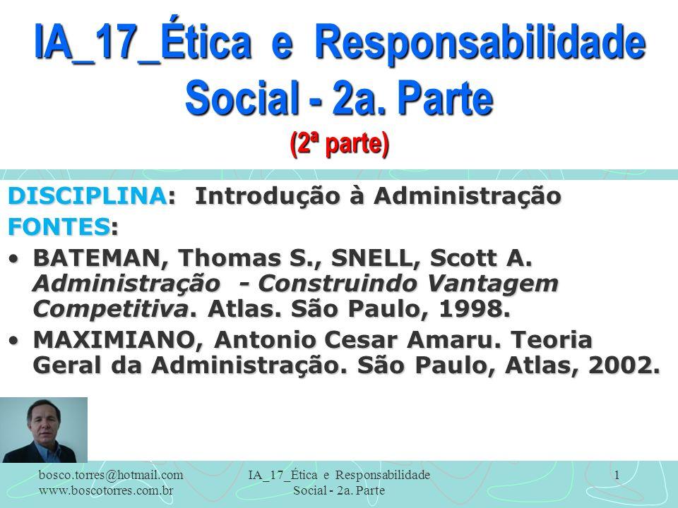 IA_17_Ética e Responsabilidade Social - 2a. Parte 1 IA_17_Ética e Responsabilidade Social - 2a. Parte (2ª parte) DISCIPLINA: Introdução à Administraçã