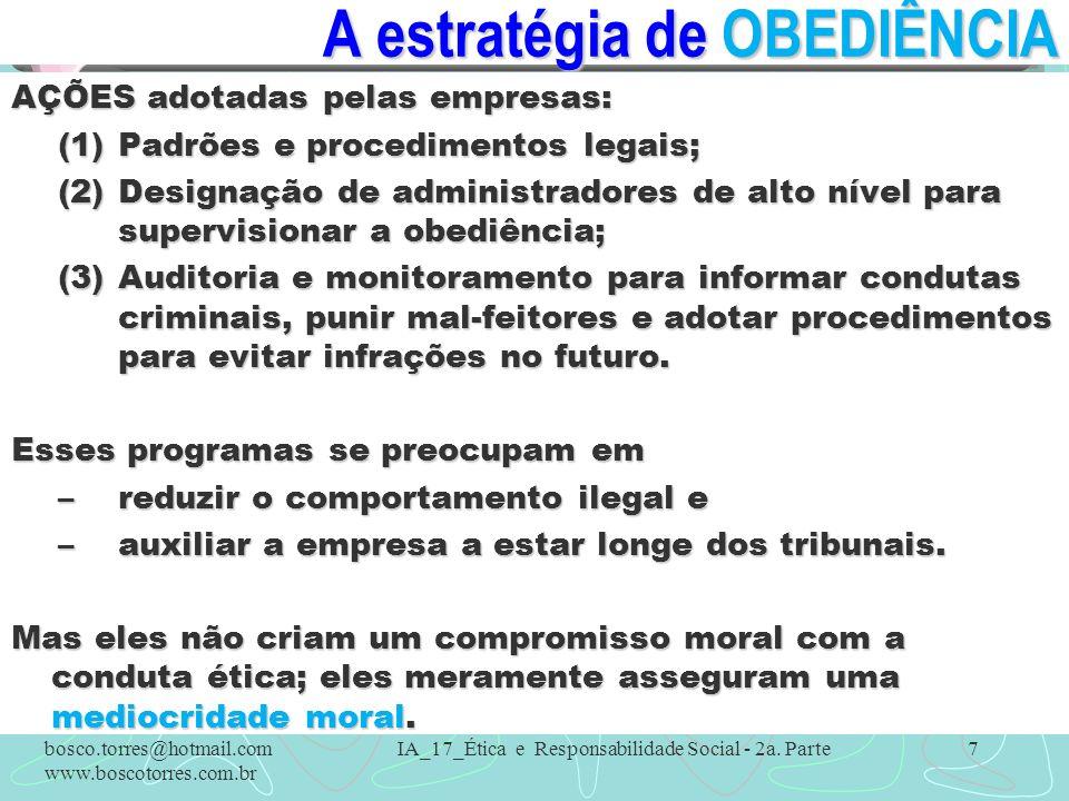 A estratégia de OBEDIÊNCIA AÇÕES adotadas pelas empresas: (1)Padrões e procedimentos legais; (2)Designação de administradores de alto nível para super