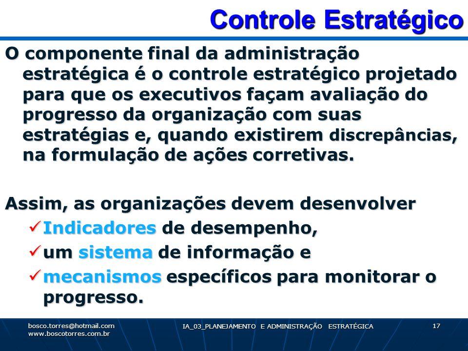 Controle Estratégico Controle Estratégico O componente final da administração estratégica é o controle estratégico projetado para que os executivos fa
