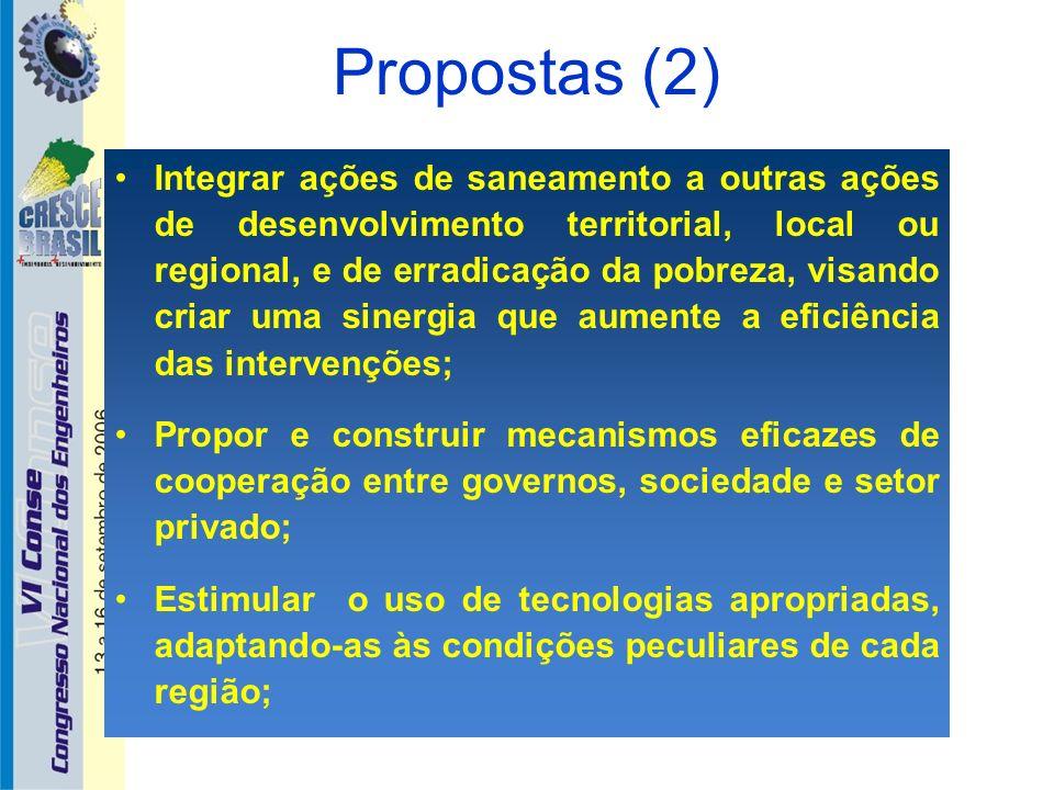 Propostas (2) Integrar ações de saneamento a outras ações de desenvolvimento territorial, local ou regional, e de erradicação da pobreza, visando cria