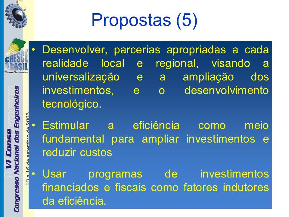 Propostas (5) Desenvolver, parcerias apropriadas a cada realidade local e regional, visando a universalização e a ampliação dos investimentos, e o des