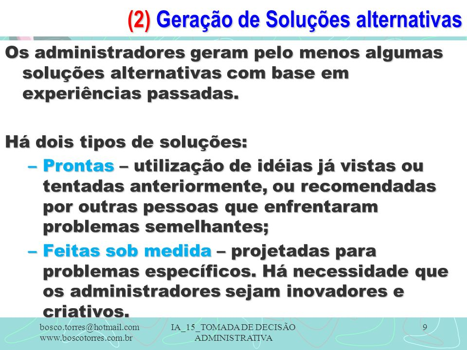 (2) Geração de Soluções alternativas Os administradores geram pelo menos algumas soluções alternativas com base em experiências passadas.