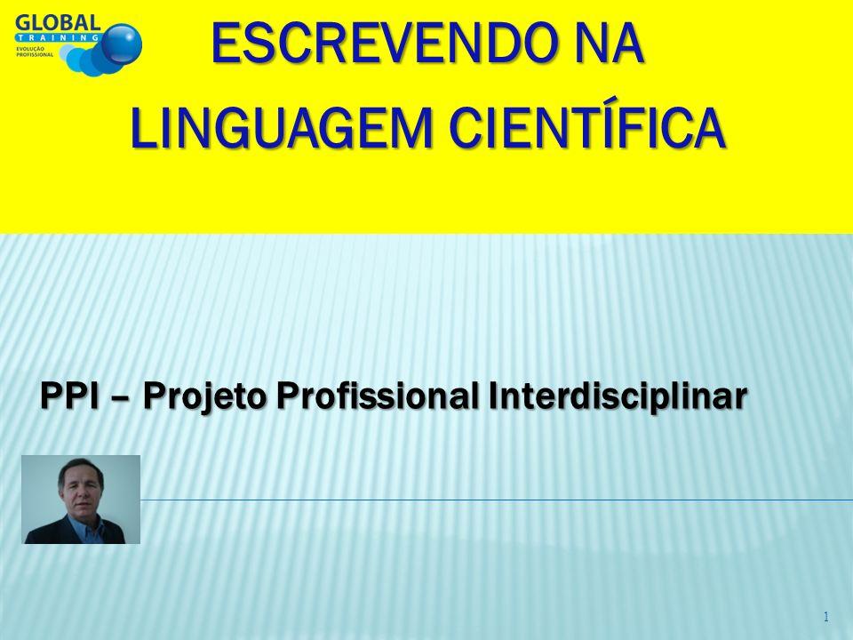 PPI – Projeto Profissional Interdisciplinar ESCREVENDO NA LINGUAGEM CIENTÍFICA 1